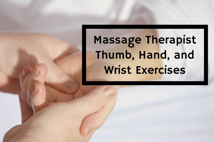 Massage Therapist Thumb, Hand, and Wrist Exercises ...